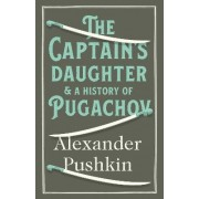 The Captain's Daughter and a History of Pugachov by Alexander Pushkin
