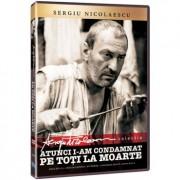 Sergiu Nicolaescu - Atunci i-am condamnat pe toti la moarte (DVD)