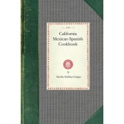 California Mexican-Spanish Cookbook by Bertha Haffner-Ginger