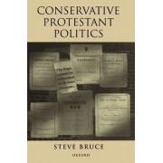 Conservative Protestant Politics by Steve Bruce