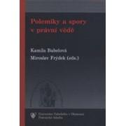 Polemiky a spory v právní vědě(Kamila Bubelová; Miroslav Frýdek)