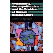 Community, Cosmopolitanism and the Problem of Human Commonality by Vered Amit