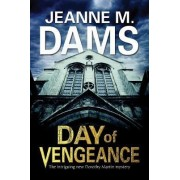 Day of Vengeance: Dorothy Martin Investigates Murder in the Cathedral by Jeanne M. Dams