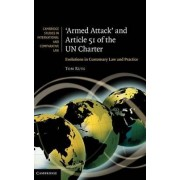 'Armed Attack' and Article 51 of the UN Charter by Tom Ruys