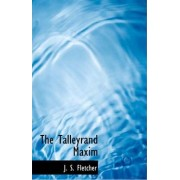 The Talleyrand Maxim by J S Fletcher