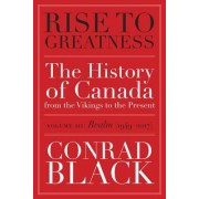 Rise to Greatness, Volume 3: Realm (1949-2014): The History of Canada from the Vikings to the Present