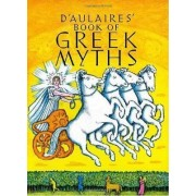 D'aulaires Book of Greek Myths by Ingri D'Aulaire