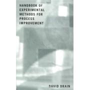 Handbook of Experimental Methods for Process Improvement by David C. Drain