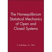 The Nonequilibrium Statistical Mechanics of Open and Closed Systems by K. Lindenberg