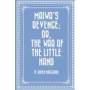 Maiwa's Revenge; Or, the War of the Little Hand