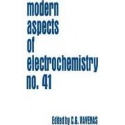 Modern Aspects of Electrochemistry: v. 41 by Costas G. Vayenas