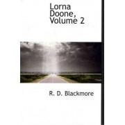 Lorna Doone, Volume 2 by R D Blackmore
