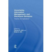 Uncertainty, Information Management, and Disclosure Decisions by Tamara Afifi