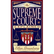 The Supreme Court Explained by Ellen Greenberg