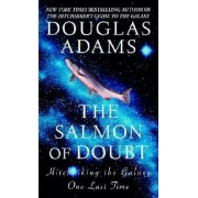 The Salmon of Doubt: Hitchhiking the Galaxy One Last Time, Paperback