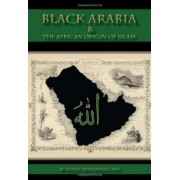 Black Arabia & the African Origin of Islam by Dr Wesley Muhammad