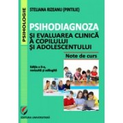 Psihodiagnoza si evaluarea clinica a copilului si adolescentului, Editia a II-a, revizuita si adaugita