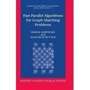 Fast Parallel Algorithms for Graph Matching Problems by Marek Karpinski