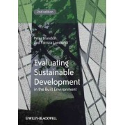 Evaluating Sustainable Development in the Built Environment by Peter S. Brandon