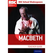 RSC School Shakespeare: Macbeth: Teacher guide by Royal Shakespeare Company