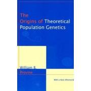 Origins of Theoretical Population Genetics by William B. Provine