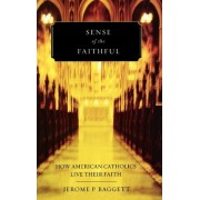 Sense of the Faithful by Jerome P. Baggett