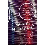 Hard-Boiled Wonderland / the End of the World by Haruki Murakami