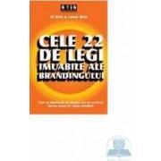 Cele 22 de legi imuabile ale brandingului - Al Ries and Laura Ries