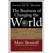 The Business of Changing the World by Marc Benioff