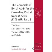 The Chronicle of Ibn al-Athir for the Crusading Period from al-Kamil fi'l-Ta'rikh: Part 2 by D. S. Richards