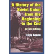 A History of the Soviet Union from the Beginning to the End by Peter Kenez