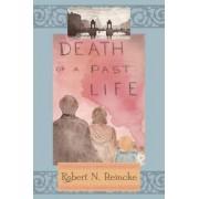 Death of a Past Life by Robert N Reincke