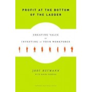 Profit at the Bottom of the Ladder by Jody Heymann