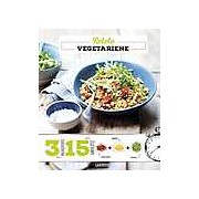 Retete vegetariene. 3 ingrediente 15 minute