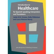 Introduction to Healthcare for Spanish-Speaking Interpreters and Translators by Ineke Crezee