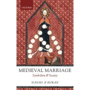 Medieval Marriage by D. L. D'Avray