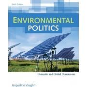 Environmental Politics by Jacqueline Vaughn