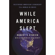 While America Slept by Robert C. O'Brien
