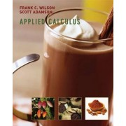 Applied Calculus: Student Text by Frank Wilson