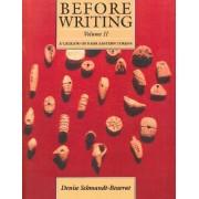 Before Writing: Volume 2 by Denise Schmandt-Besserat