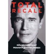Total Recall Môj neuveriteľný pravdivý životný príbeh-kniha