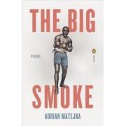 The Big Smoke by Adrian Matejka