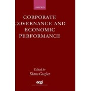 Corporate Governance and Economic Performance by Klaus Gugler