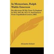 In Memoriam, Ralph Waldo Emerson by Alexander Ireland