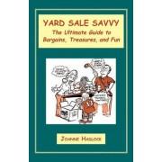 Yard Sale Savvy by Joanne Hadlock