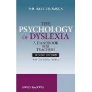 The Psychology of Dyslexia: WITH Case Studies CD-ROM by Michael Thomson