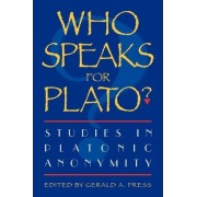 Who Speaks for Plato? by Gerald A. Press
