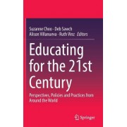 Educating for the 21st Century: Perspectives, Policies and Practices from Around the World