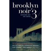 Brooklyn Noir: Nothing But the Truth v. 3 by Tim McLoughlin