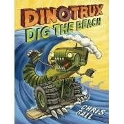 Dinotrux Dig the Beach by Chris Gall